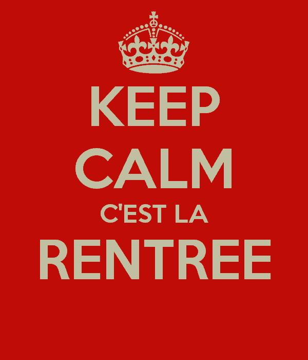 keep calm cest la rentree  - La reprise... C'est ce mardi 3 septembre !